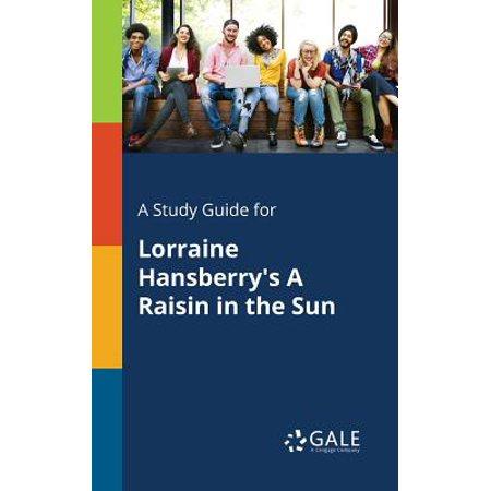 A Study Guide for Lorraine Hansberry's a Raisin in the (A Raisin In The Sun Full Text Script)