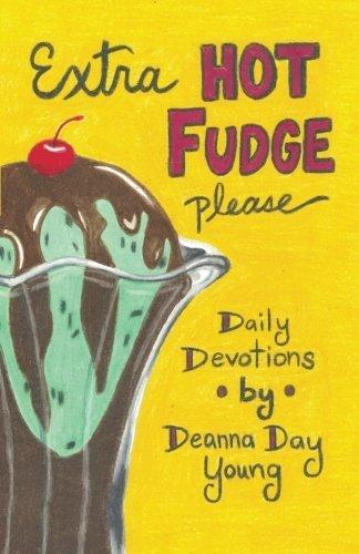 Extra Hot Fudge Please: Daily Devotions by