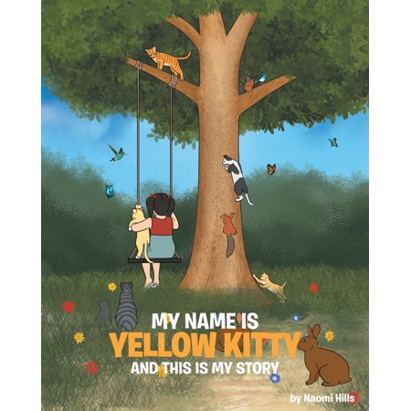 My Name is Yellow Kitty and This is My Story (Paperback)