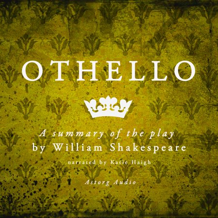 Othello by Shakespeare, a summary of the play -