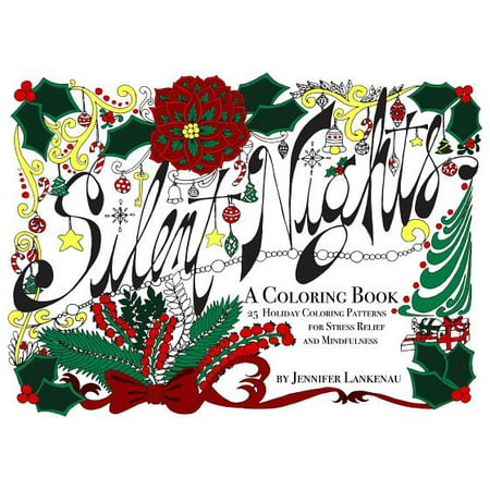 Silent Nights - Stocking Stuffer : 25 Holiday Coloring Patterns for Stress Relief and Mindfulness (5 X - Stocking Stuffers Men