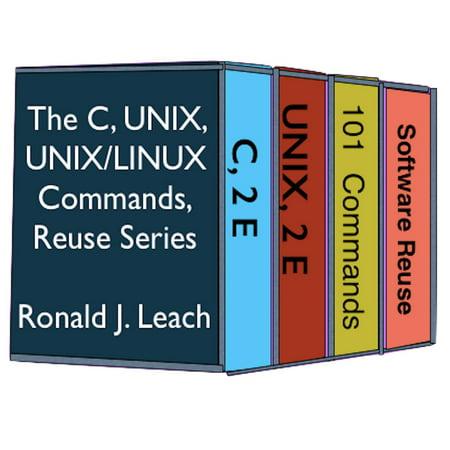 The C, UNIX, UNIX/Linux Commands, and Reuse Series -