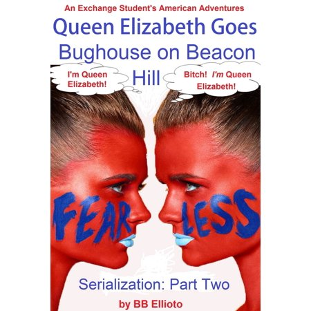 Queen Elizabeth Goes Bughouse on Beacon Hill Serialization: Part Two - eBook - Beacon Hill Halloween