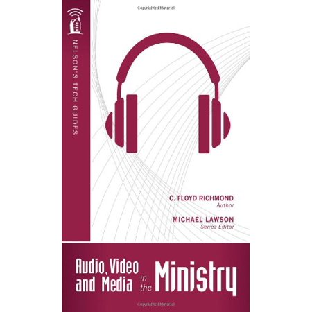 Audio, Video, and Media in the Ministry