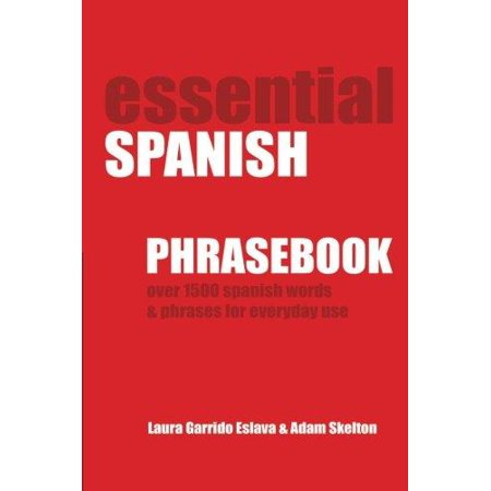 essential spanish phrasebook over 1500 most useful spanish words and phrases for everyday use walmart canada walmart ca