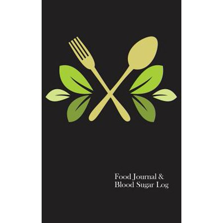 Food Journal & Blood Sugar Log : A Food Diary for Diabetics