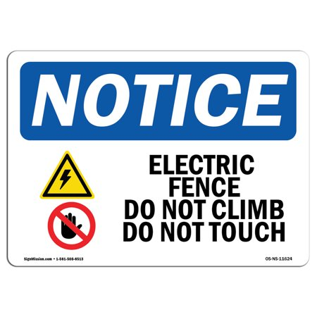 OSHA Notice Sign - Electric Fence Do Not Climb Sign With Symbol | Choose from: Aluminum, Rigid Plastic or Vinyl Label Decal | Protect Your Business, Construction Site |  Made in the USA ()