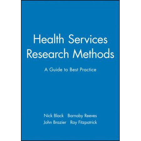 Health Services Research Methods  A Guide To Best Practice
