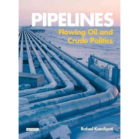 Pipelines  Flowing Oil And Crude Politics