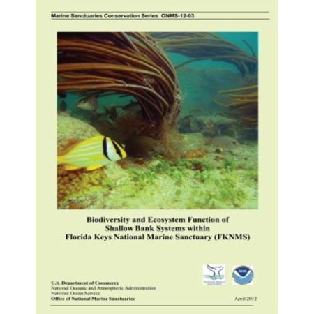 Biodiversity And Ecosystem Function Of Shallow Bank Systems Within Florida Keys National Marine Sanctuary  Fknms