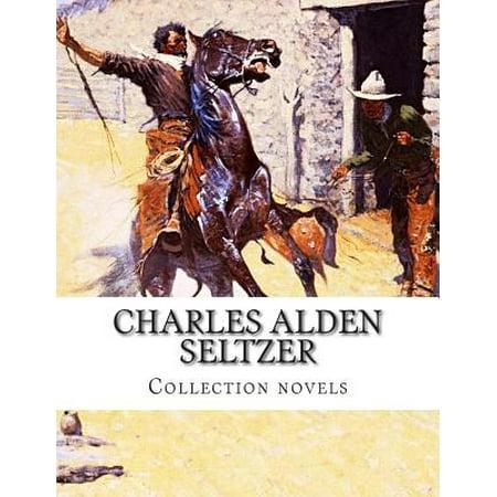 Charles Alden Seltzer, Collection Novels by