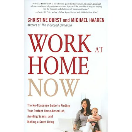 Work At Home Now  The No Nonsense Guide To Finding Your Perfect Home Based Job  Avoiding Scams  And Making A Great Living
