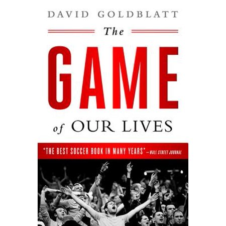 - The Game of Our Lives : The English Premier League and the Making of Modern Britain