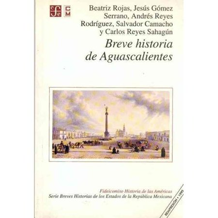 Breve Historia de Aguascalientes