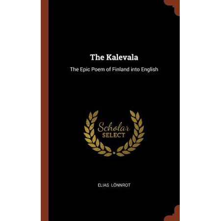 The Kalevala : The Epic Poem of Finland Into