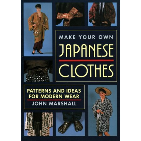 Halloween Ideas Make Your Own (Make Your Own Japanese Clothes : Patterns and Ideas for Modern)