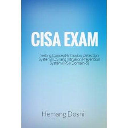 CISA Exam-Intrusion Detection System (IDS) & Intrusion Prevention System (IPS)-Domain 5 - (Cisco Intrusion Prevention System)