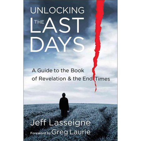 Unlocking the Last Days: A Guide to the Book of Revelation & the End Times