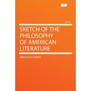Sketch of the Philosophy of American Literature