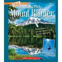 A True Book: National Parks: Mount Rainier (a True Book: National Parks) (Hardcover)