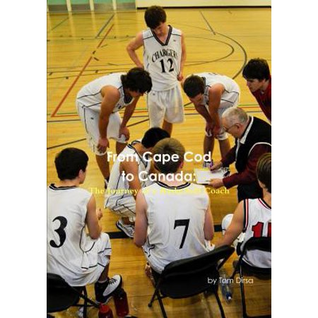 - From Cape Cod to Canada : The Journey of a Basketball Coach