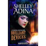 Magnificent Devices: Brilliant Devices: A Steampunk Adventure Novel (Other)