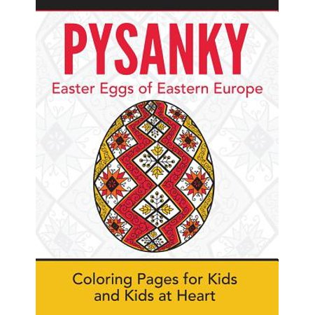 Pysanky / Easter Eggs of Eastern Europe : Coloring Pages for Kids and Kids at Heart](Easter Coloring)