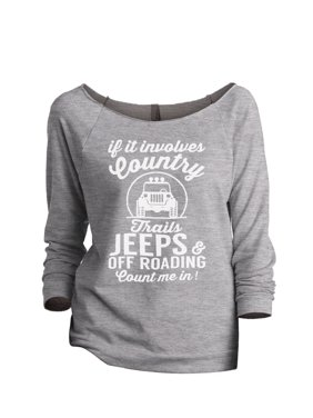 4f4760894d4 ... Sweatshirt Sport Grey Small. Product Image Thread Tank If It Involves  Country Trails Jeeps and Off Roading Count Me In Women s Slouchy
