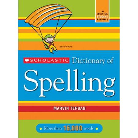 Scholastic Dictionary of Spelling ()