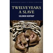 Twelve Years a Slave : Including; Narrative of the Life of Frederick Douglass