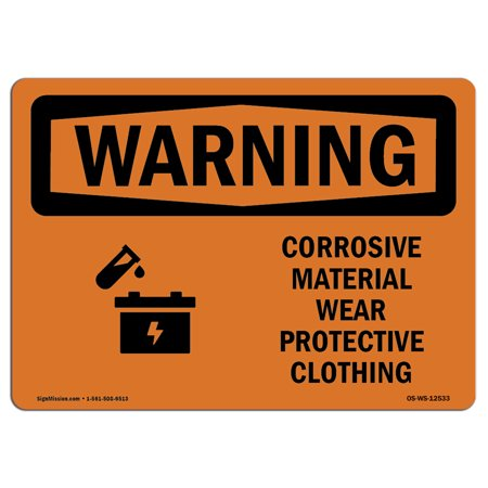 Corrosive Sign - OSHA WARNING Sign - Corrosive Material Wear Protective Clothing  | Choose from: Aluminum, Rigid Plastic or Vinyl Label Decal | Protect Your Business, Work Site, Warehouse & Shop Area | Made in the USA