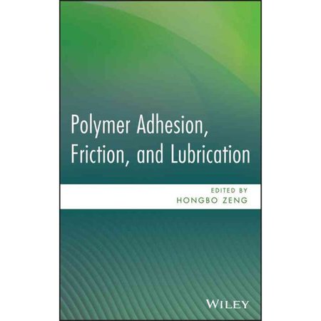 Polymer Adhesion, Friction, and Lubrication