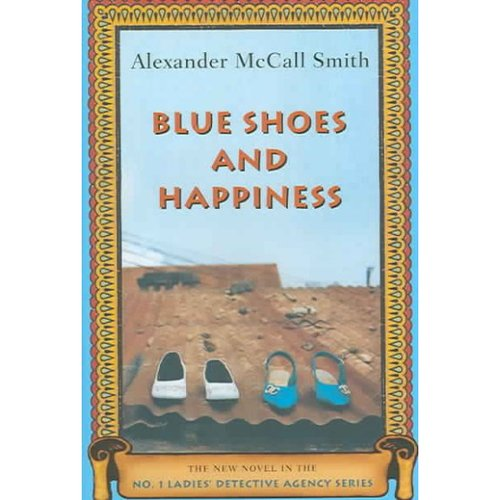 Blue Shoes and Happiness: The New Novel in the No. 1 Ladies' Detective Agency Series