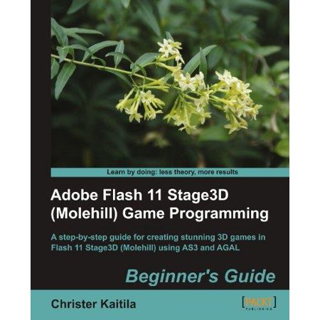Adobe Flash 11 Stage3d  Molehill  Game Programming Beginners Guide