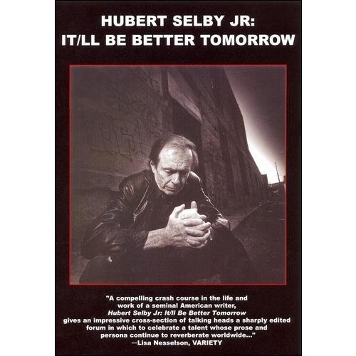 Hubert Selby Jr.: It'll Be Better Tomorrow