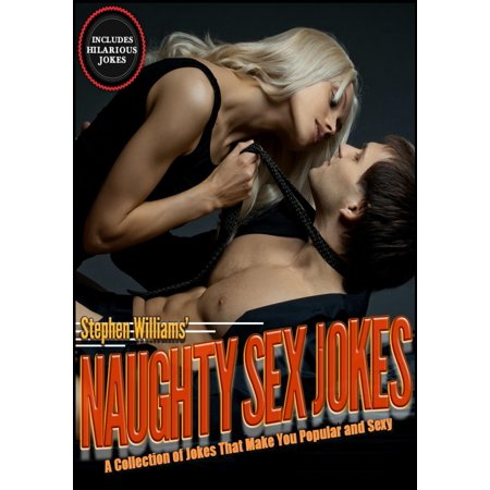 Naughty Sex Jokes: A Collection of Jokes That Make You Popular and Sexy - eBook](Naught School)
