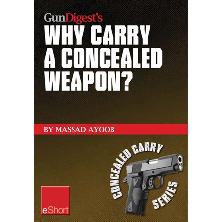 Gun Digest's Why Carry a Concealed Weapon? eShort -