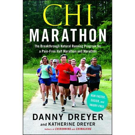 Chi Marathon : The Breakthrough Natural Running Program for a Pain-Free Half Marathon and