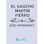 El gaucho Martin Fierro - eBook