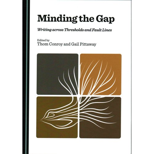 Minding the Gap : Writing Across Thresholds and Fault Lines