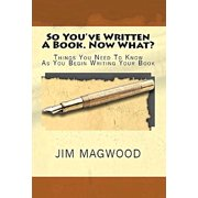 So You've Written A Book. Now What? - eBook