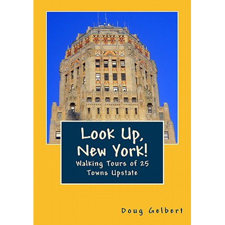 Look Up, New York! : Walking Tours of 25 Towns