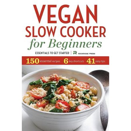Vegan Slow Cooker for Beginners : Essentials to Get Started ()