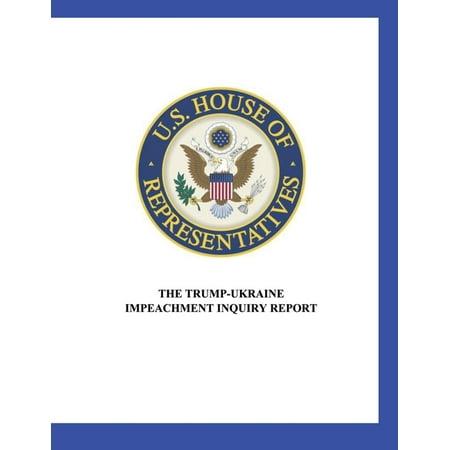US House of Representatives : The Trump-Ukraine Impeachment Inquiry Report (Paperback)