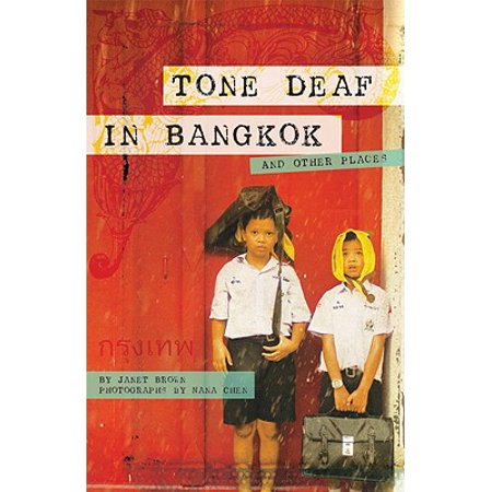 Tone Deaf in Bangkok : And Other Places -