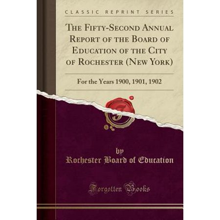 The Fifty-Second Annual Report of the Board of Education of the City of Rochester (New York) (Paperback)