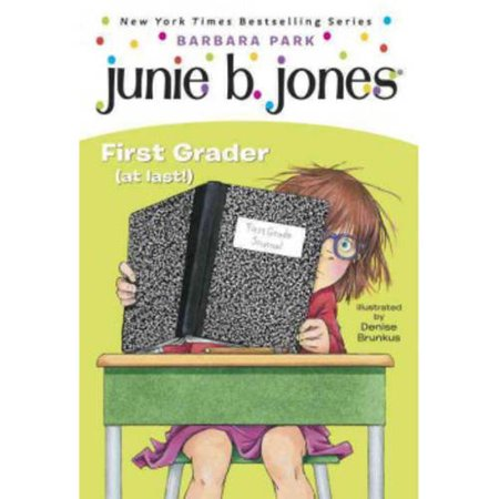 Junie B  Jones  18  First Grader  At Last
