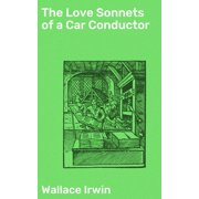 The Love Sonnets of a Car Conductor - eBook