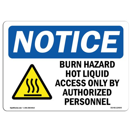 OSHA Notice Sign - Burn Hazard Hot Liquid Access | Choose from: Aluminum, Rigid Plastic or Vinyl Label Decal | Protect Your Business, Construction Site, Warehouse & Shop Area | Made in the (Coron 28 0 0 Liquid Fertilizer Label)