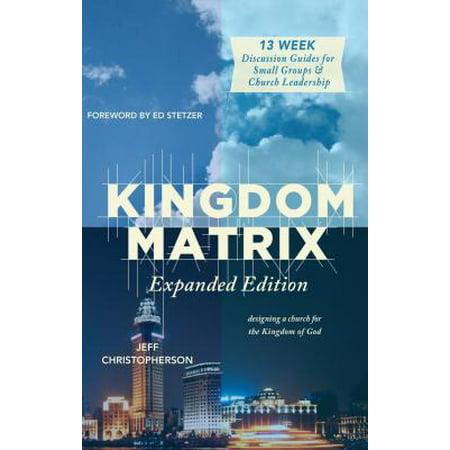 Kingdom Matrix : Designing a Church for the Kingdom of God